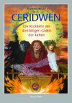 Ceridwen - Die Rückkehr der dreifältigen Göttin der Kelten