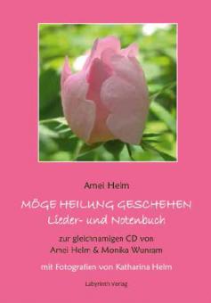 Möge Heilung geschehen Lieder- und Notenbuch