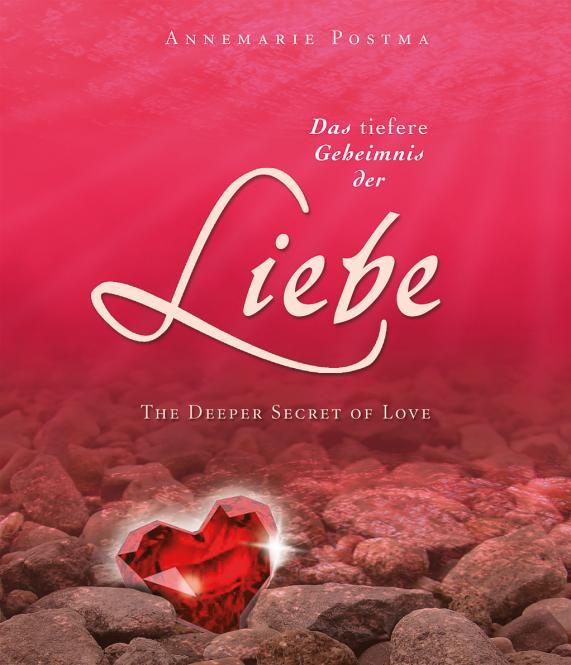 Das tiefere Geheimnis der Liebe