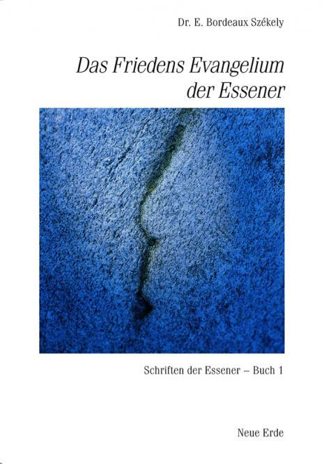 Das Friedensevangelium der Essener (Band 1)