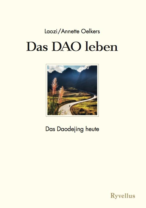 Das DAO leben - Das Daodejing heute