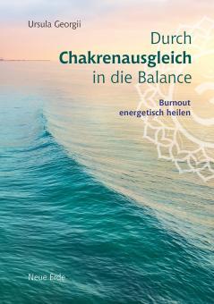 Durch Chakrenausgleich in die Balance