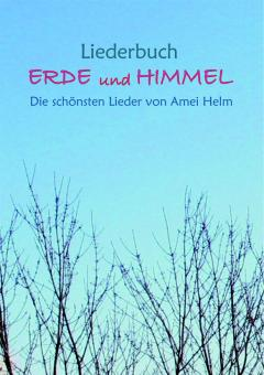Erde und Himmel - Notenbuch zur CD