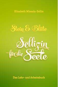 Stein und Blüte - Sellizin für die Seele